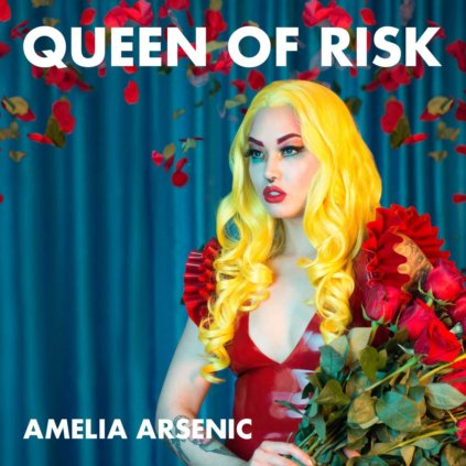 Amelia Arsenic - Queen Of Risk