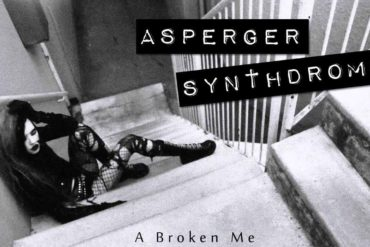 Asperger Synthdrome - A Broken Me
