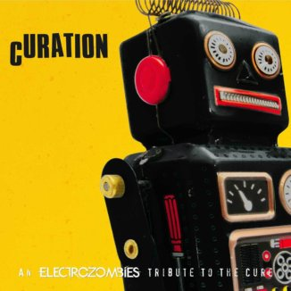 Curation - An Electrozombies Tribute To The Cure