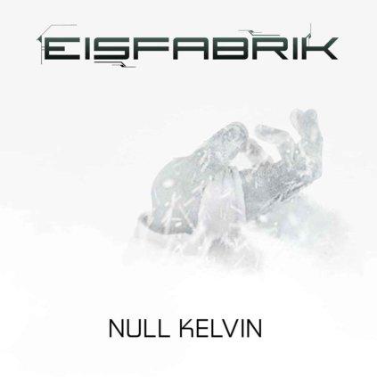Eisfabrik - Null Kelvin
