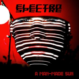 Electro Spectre - A Man-Made Sun