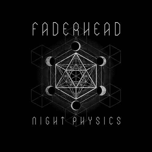 Faderhead - Night Physics - Coming soon