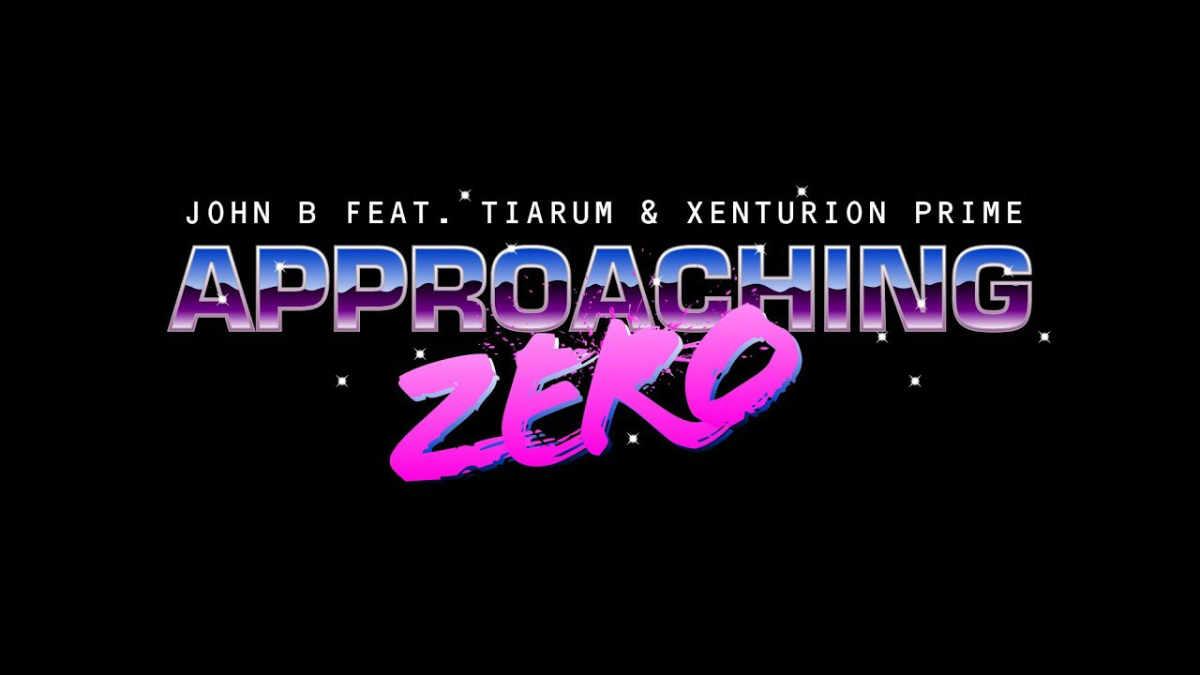 John B - Approaching Zero (Feat. Tiarum & Xenturion Prime)