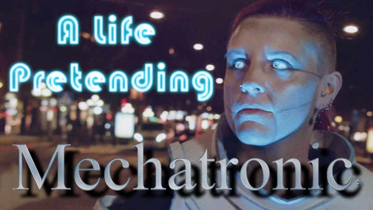 Mechatronic - A Life Pretending
