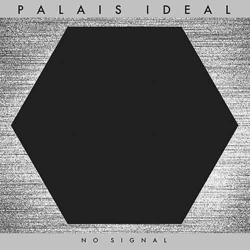 Palais Ideal - No Signal - Upcoming album