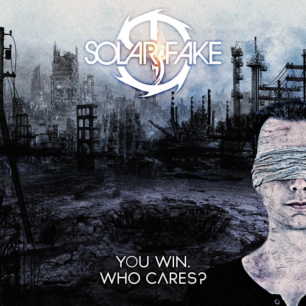 Solar Fake - You Win. Who Cares?