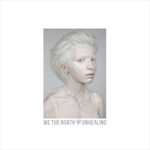 We The North - Unhealing