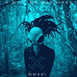 A Million Machines - MMXXI