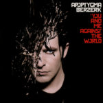 Apoptygma Berzerk – You And Me Against The World