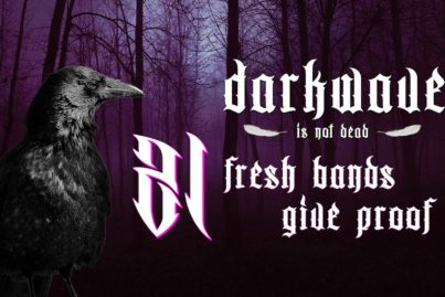 Darkwave is not dead - 21 fresh bands give proof!