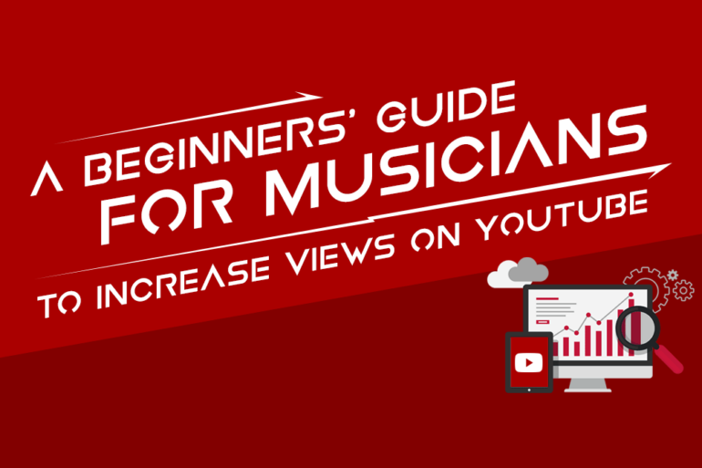A beginners' guide for musicians to increase views on YouTube