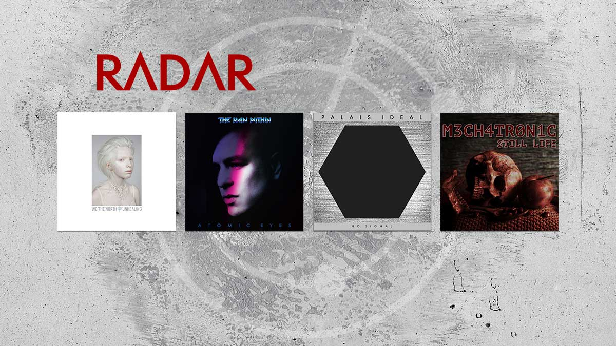 Radar: We The North, The Rain Within, Palais Ideal, Mechatronic