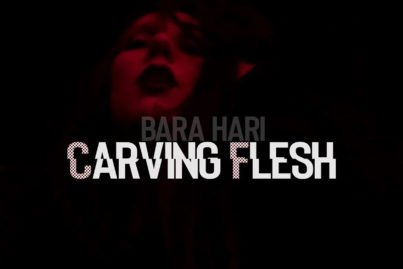Bara Hari - Carving Flesh