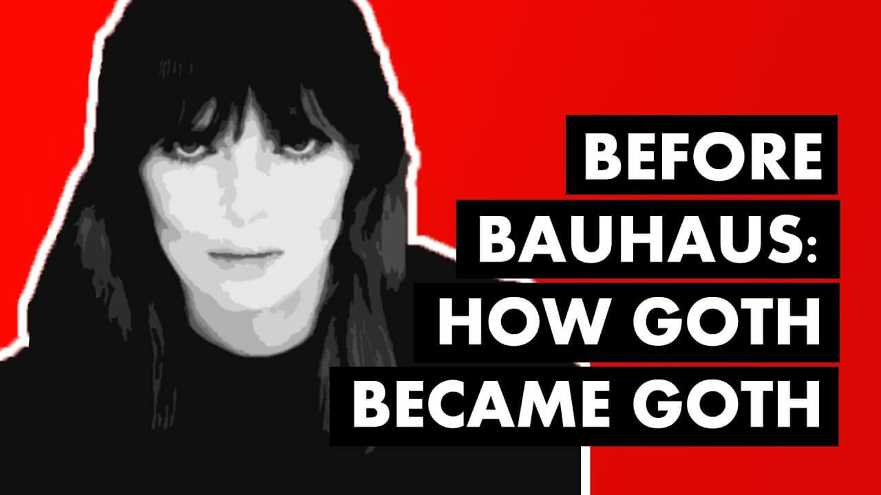 Before Bauhaus: How Goth Became Goth