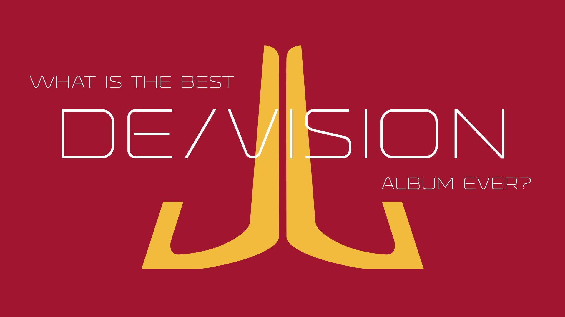 What is the best De/Vision album ever?