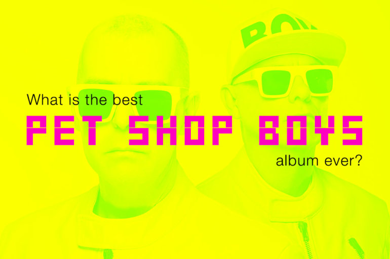 What is the best Pet Shop Boys album ever?