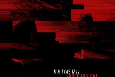 Big Time Kill - Shock and Awe