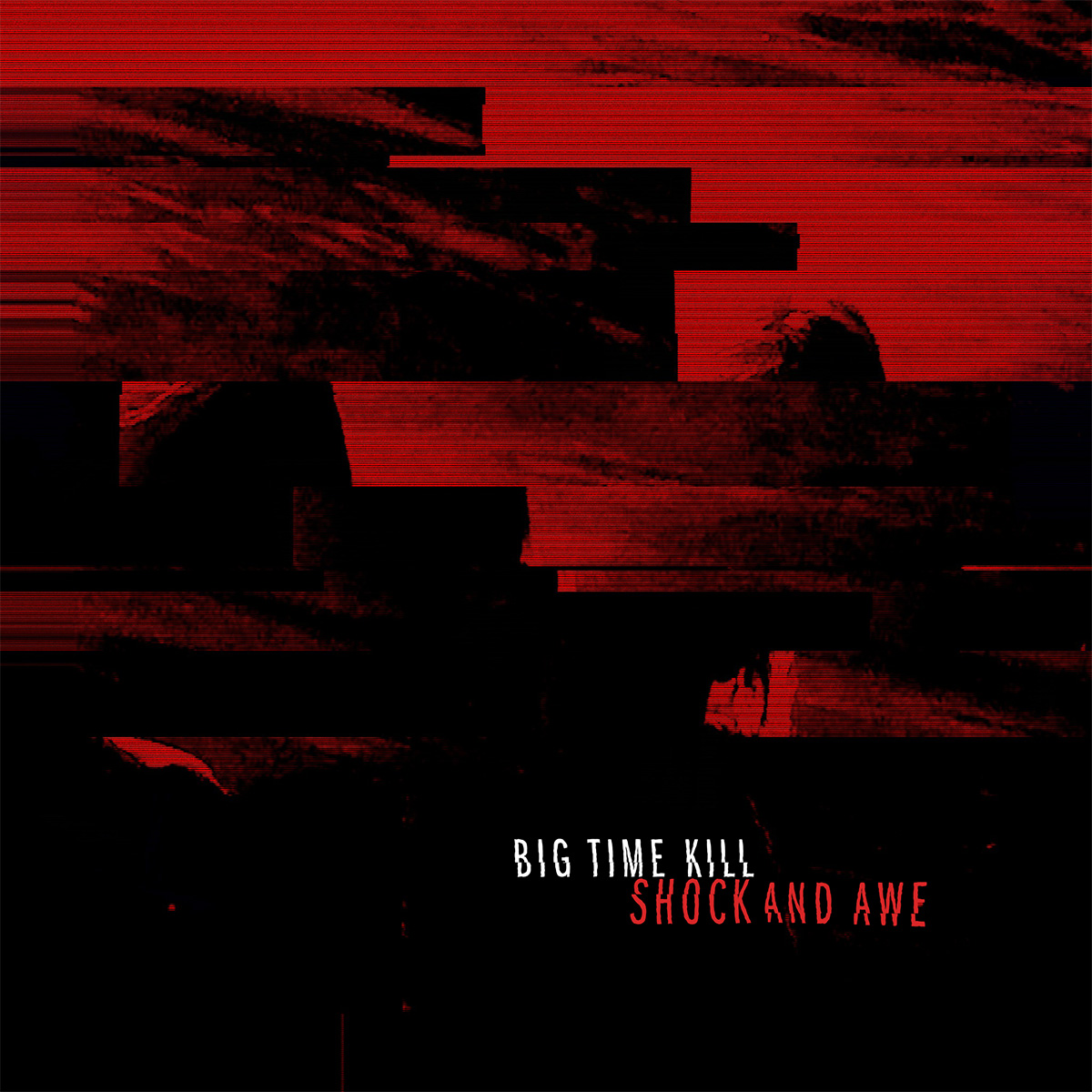 Big Time Kill - Shock and Awe