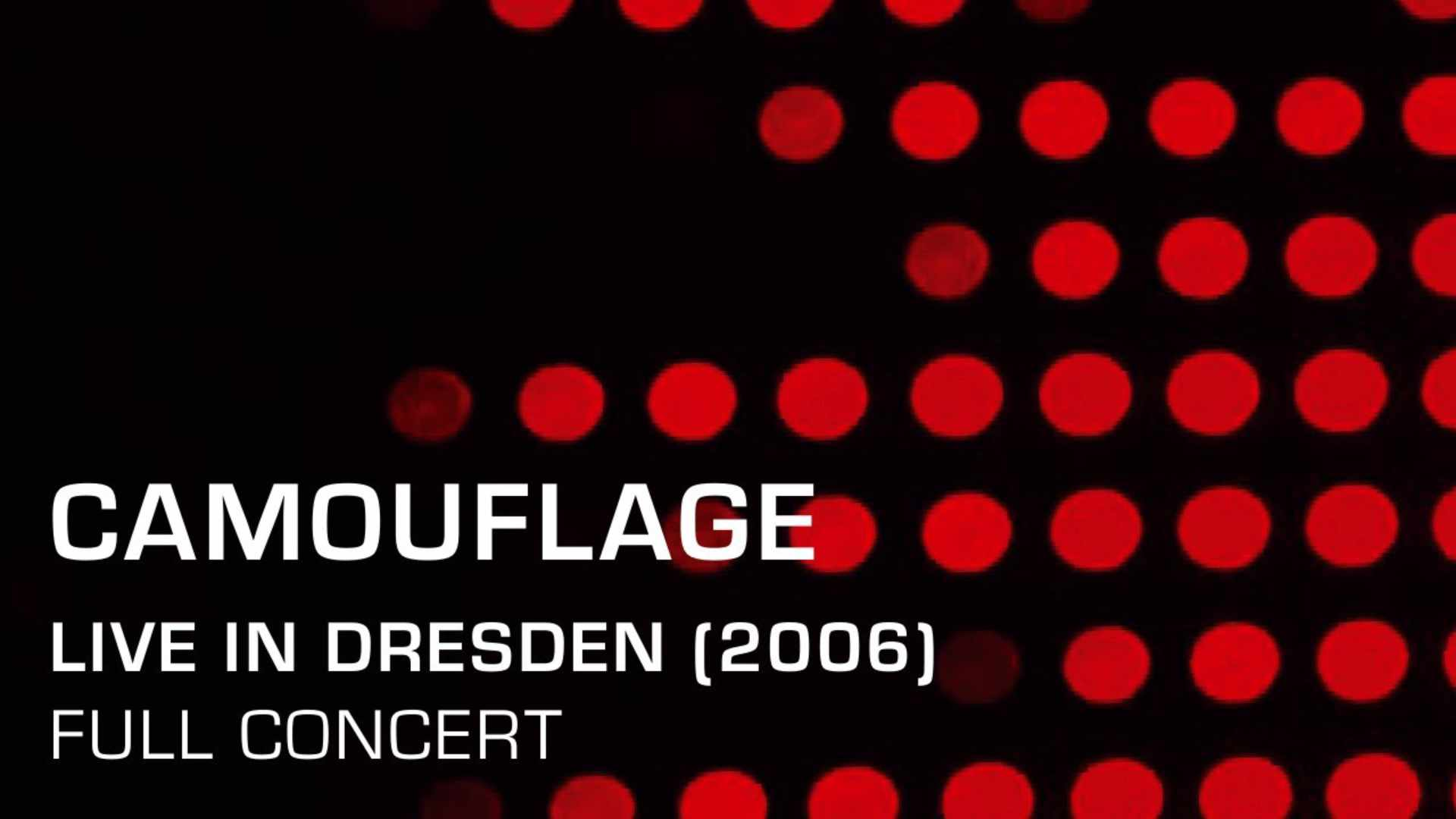 Camouflage - Live in Dresden (Full Concert)