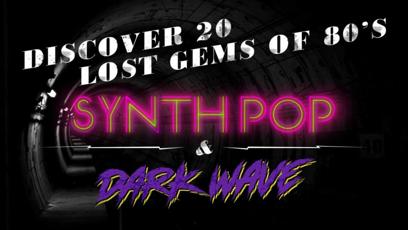 Discover 20 lost gems of 80's Synth Pop and Dark Wave