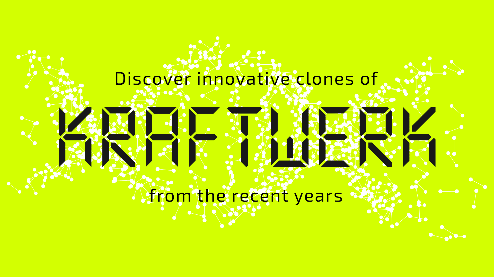 Discover innovative clones of Kraftwerk from the recent years