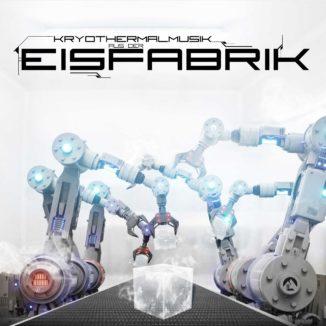 Eisfabrik - Kryothermalmusik aus der Eisfabrik