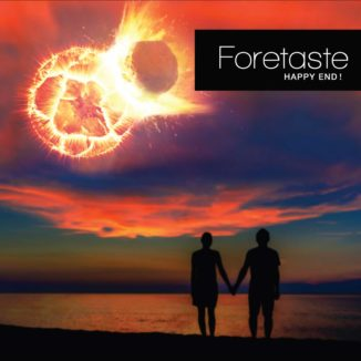 Foretaste - Happy End!