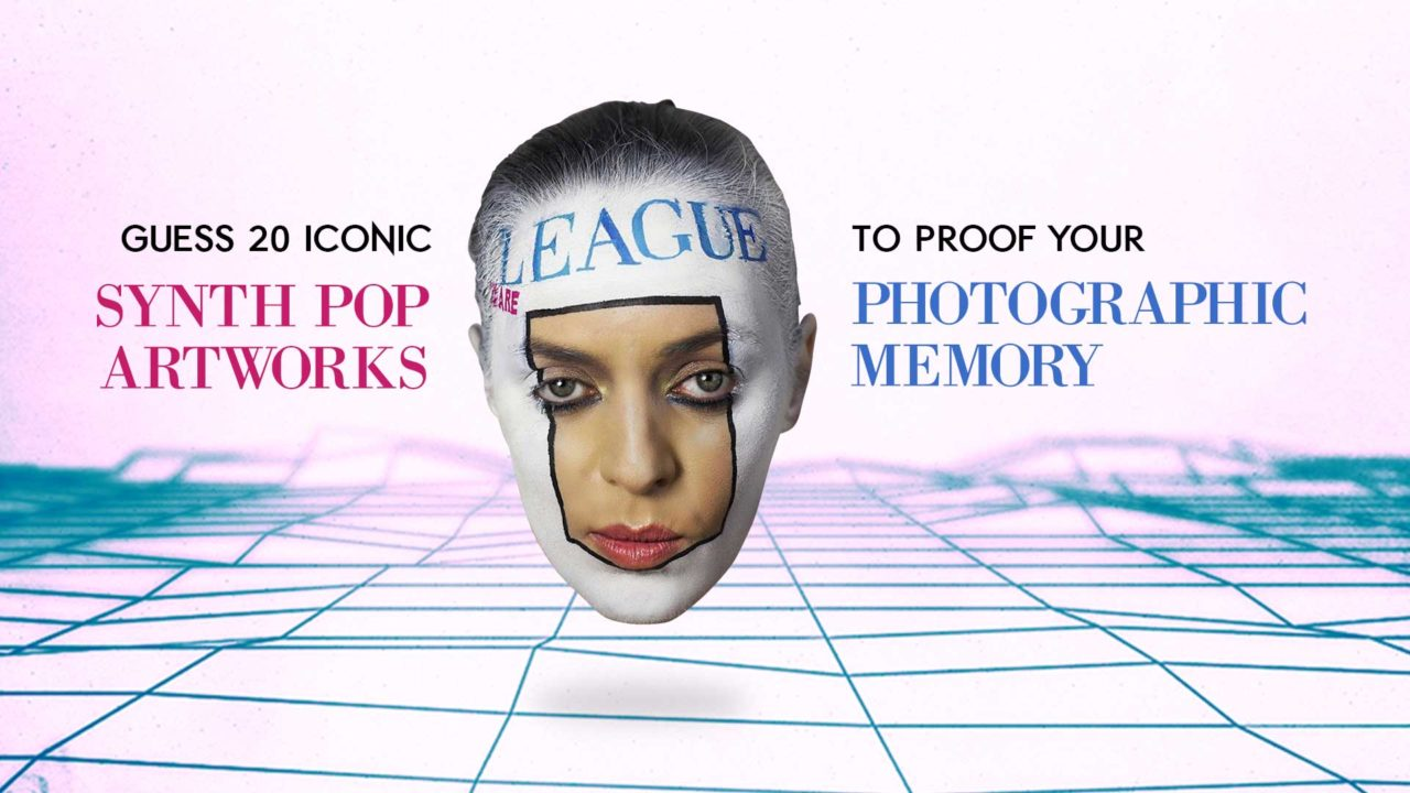 Guess 20 iconic Synth Pop artworks to proof your photographic memory