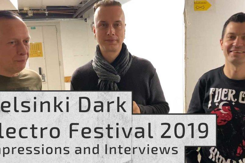 Helsinki Dark Electro Festival 2019 - Impressions and interviews