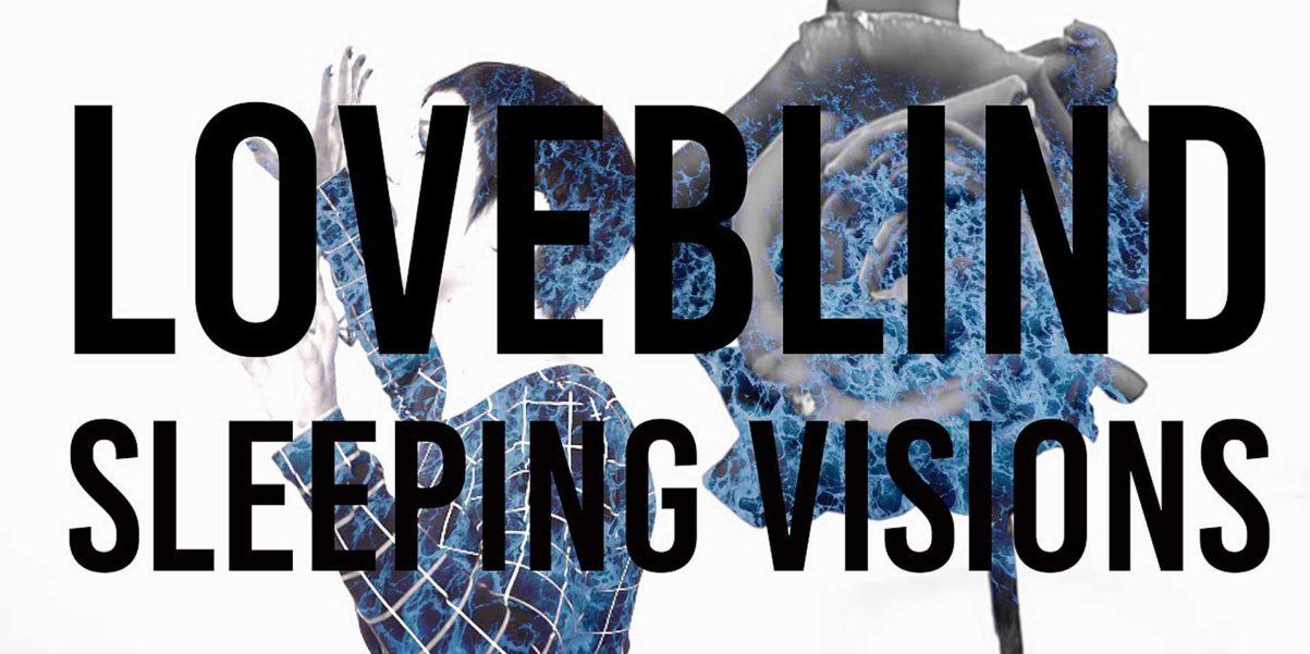 Loveblind - Sleeping Visions