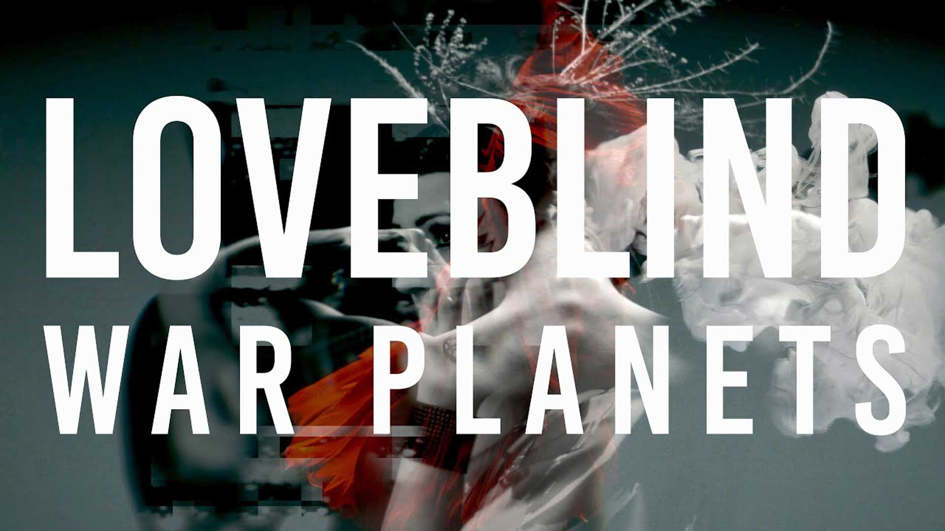 Loveblind - War Planets