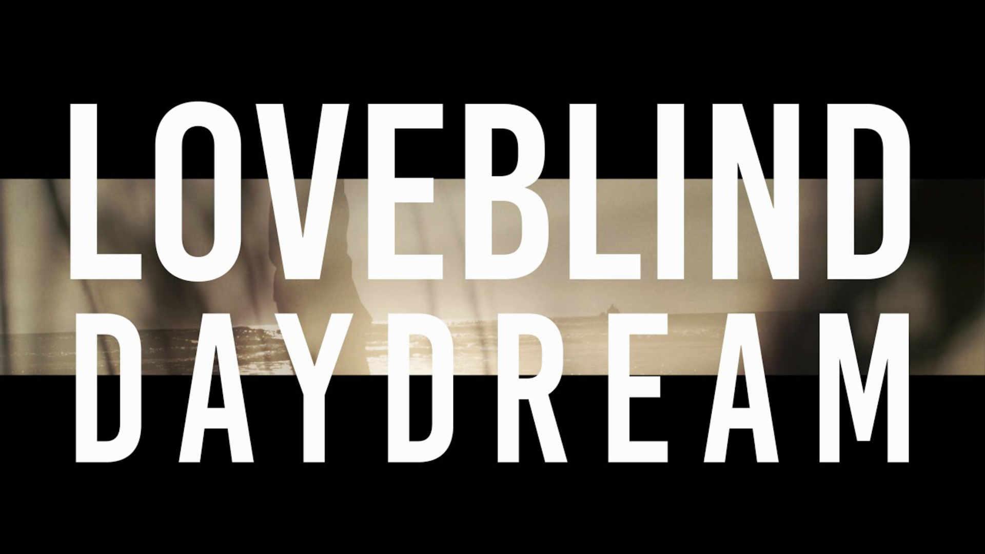 Loveblind - Daydream
