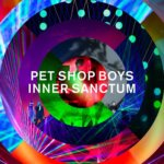 Pet Shop Boys - Inner Sanctum (Live at the Royal Opera House, 2018)