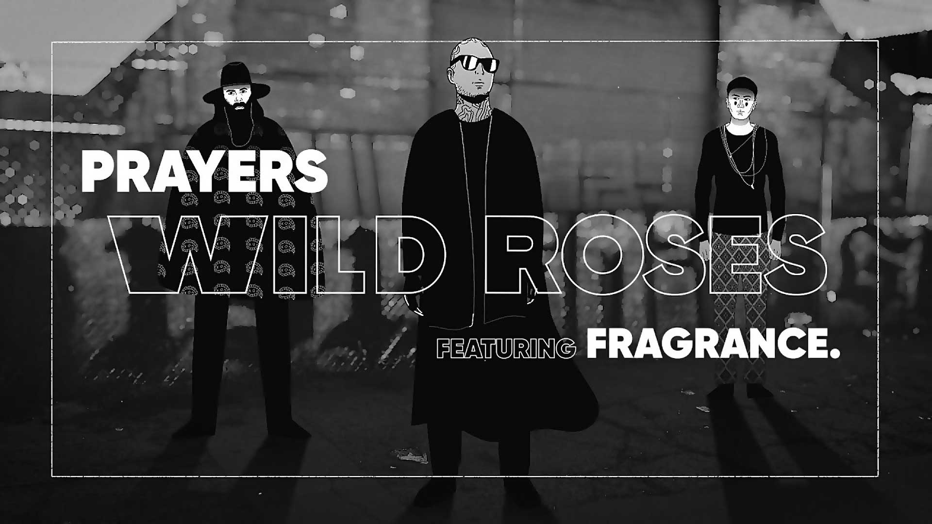 Prayers - Wild Roses (Remix by FRAGRANCE.)