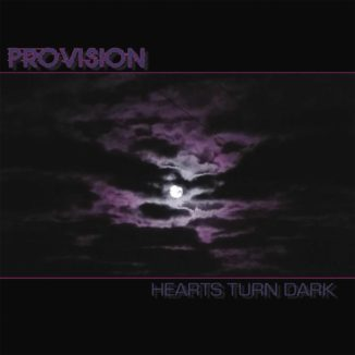 Provision - Heart Turns Dark