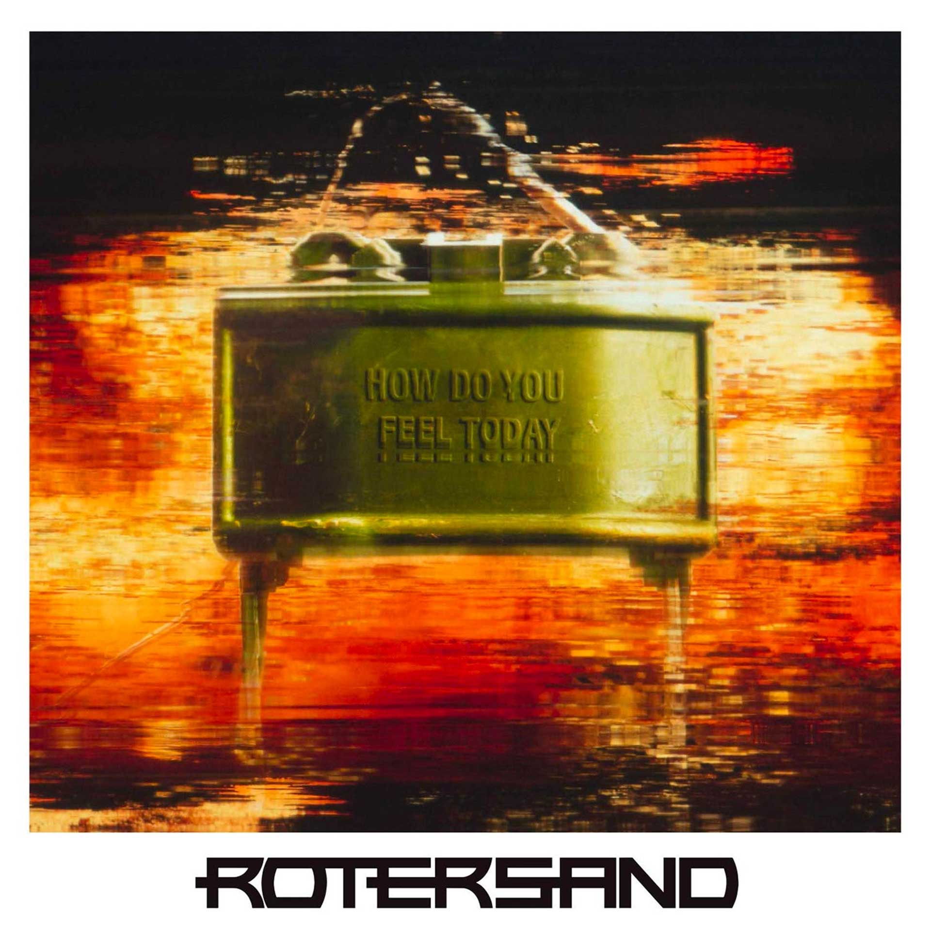 Rotersand - How Do You Feel Today