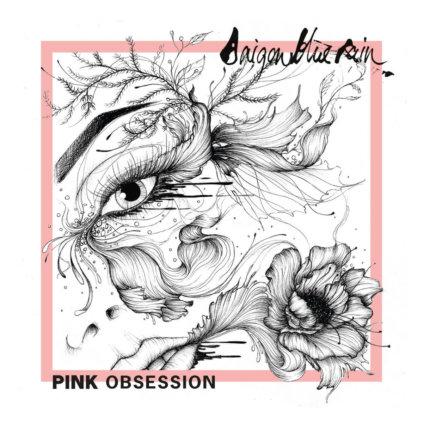 Saigon Blue Rain - Pink Obsession