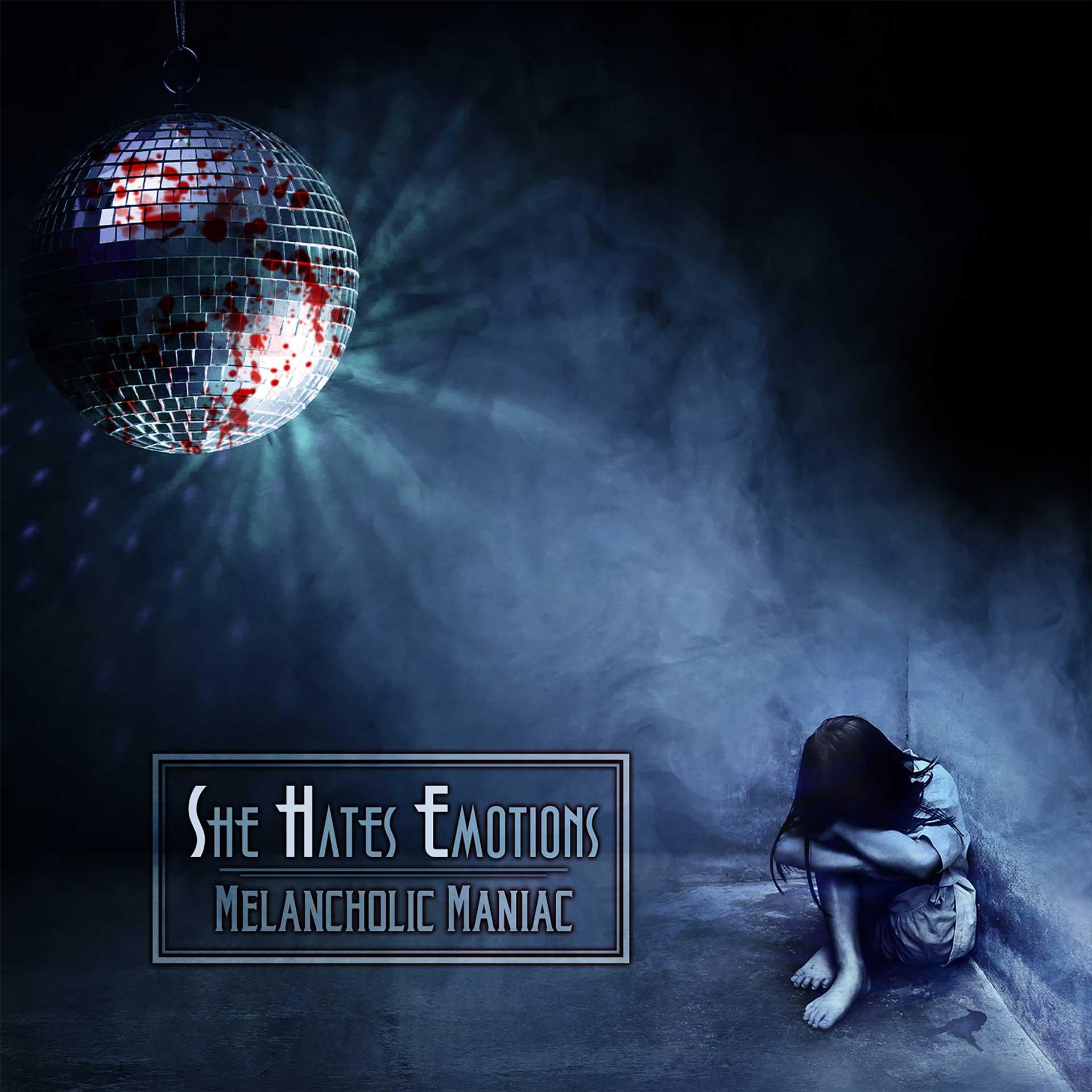 She Hates Emotions - Melancholic Maniac