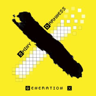 Shiny Darkness - Generation X