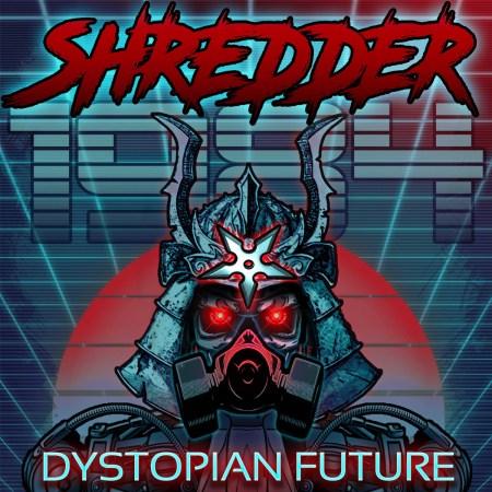 Shredder 1984 –DystopianFuture(2017)