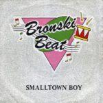 Bronski Beat – Smalltown Boy (1984)
