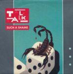 Talk Talk – Such A Shame (1984)