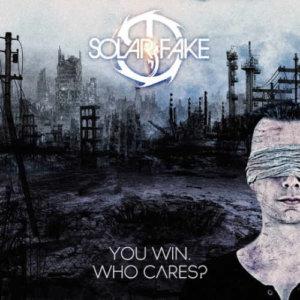 Solar Fake - You Win Who Cares? - Upcoming album