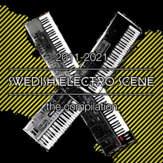 2011​-​2021 SWEDISH ELECTRO SCENE the compilation