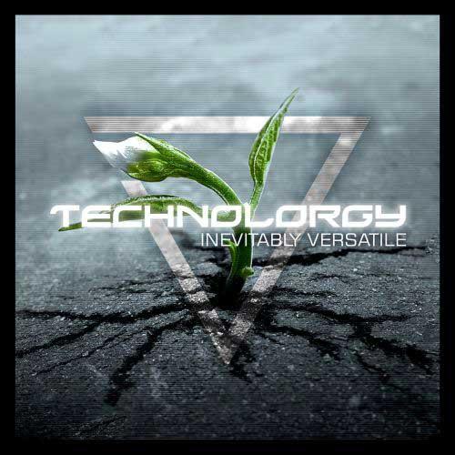 Technolorgy - Inevitably Versatile