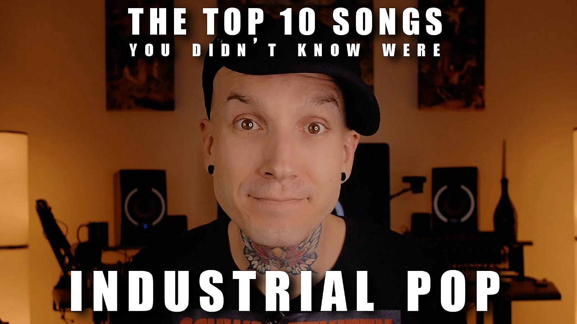 top 10 songs you didnt know were industrial pop
