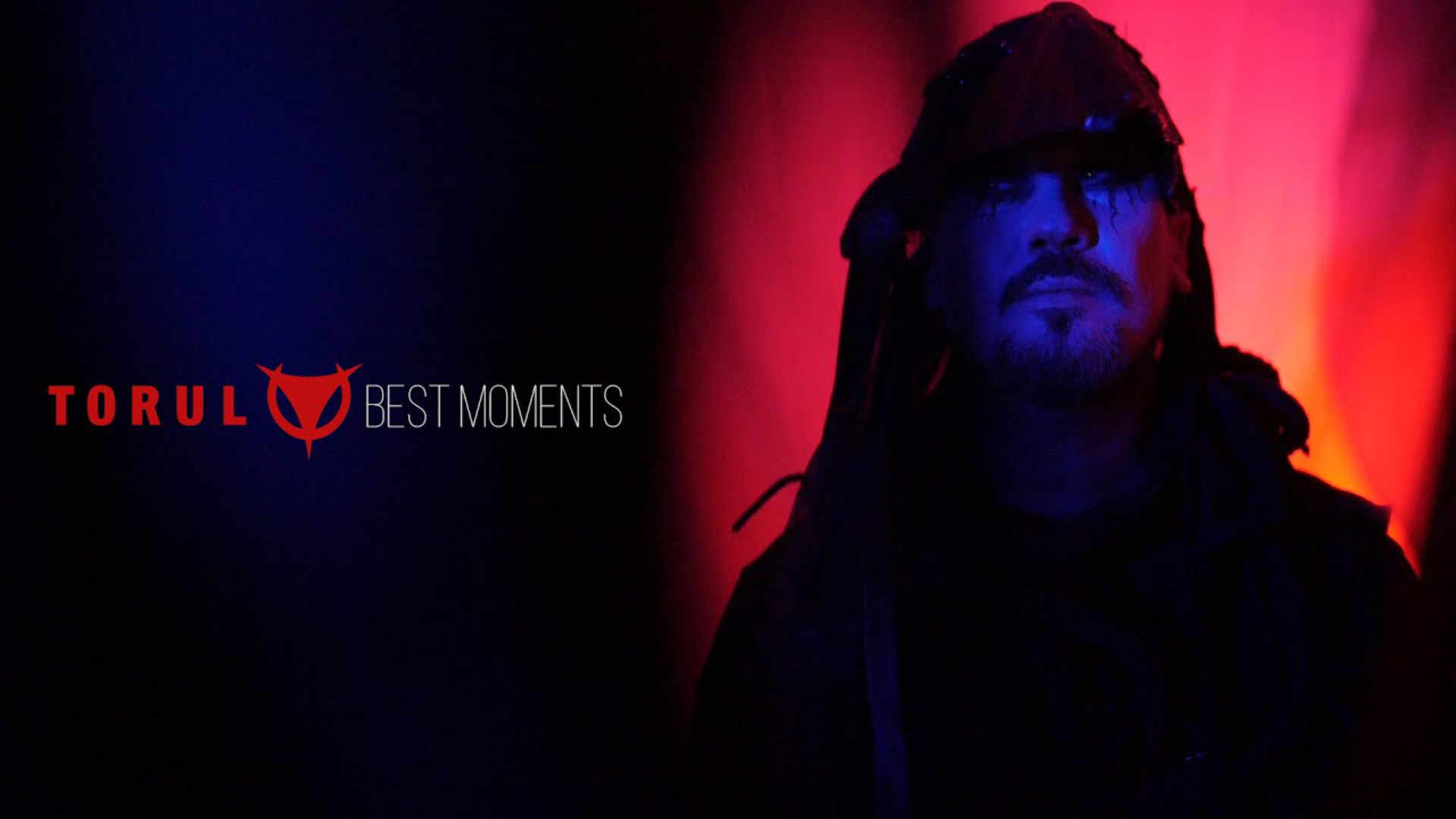 Torul - Best Moments
