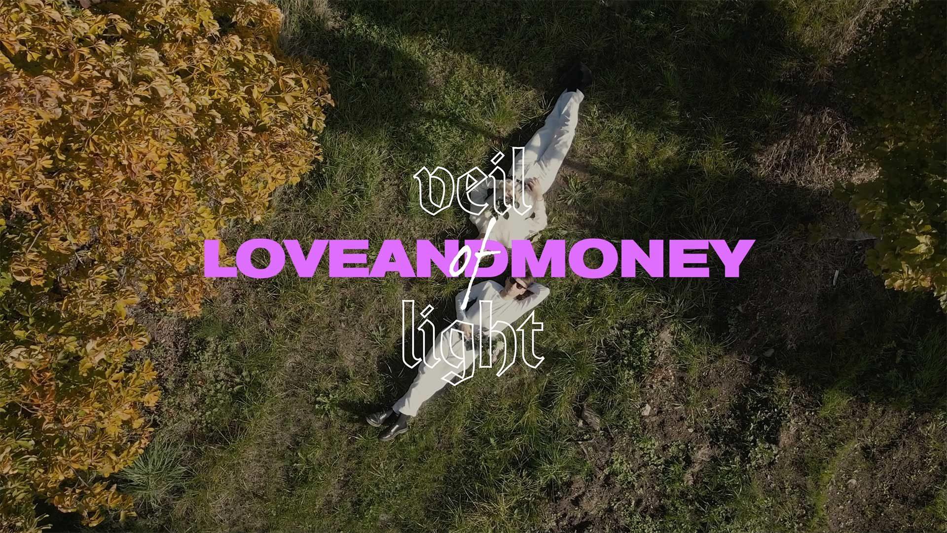 veil of light love and money
