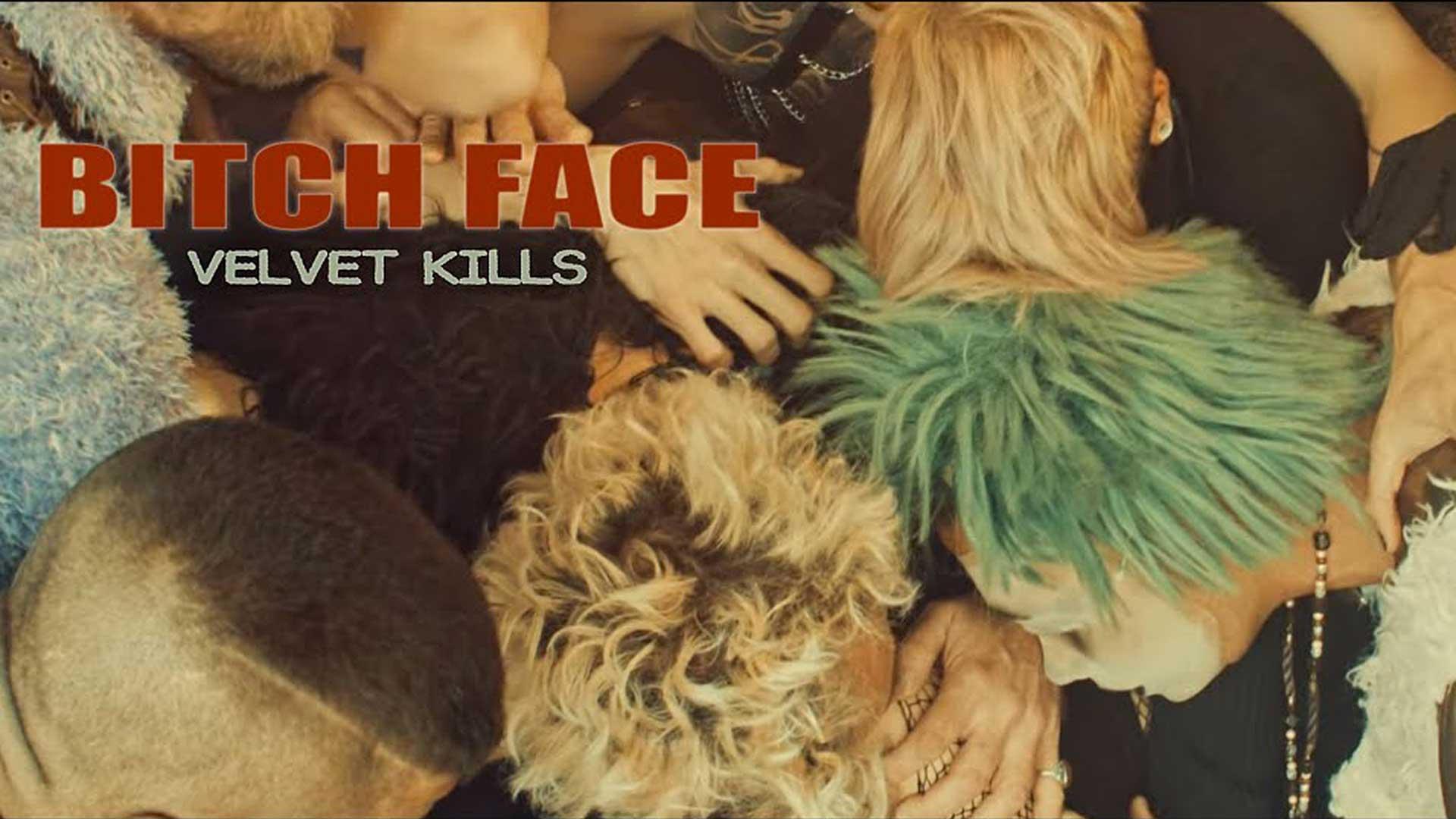 Velvet Kills - Bitch Face