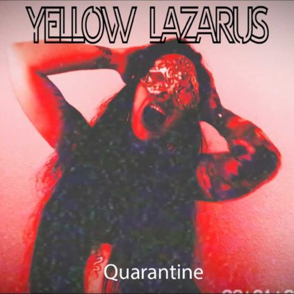 Yellow Lazarus - Quarantine